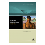 Olhando Para Dentro: 1930-1964 (Vol. 4) - Angela de Castro Gomes
