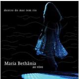 Maria Beth�nia - Dentro do Mar Tem Rio (CD Duplo)