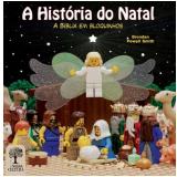 A História Do Natal: A Bíblia Em Bloquinhos - Brendan Powell Smith