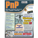 PnP Digital nº 17 - Introdução ao Windows Server 2008 R2, Prompt de Comando, reciclando Computadores Antigos com Windows 2000 (Ebook) - Iberê M. Campos