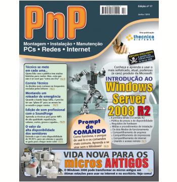 PnP Digital nº 17 - Introdução ao Windows Server 2008 R2, Prompt de Comando, reciclando Computadores Antigos com Windows 2000 (Ebook)