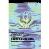 Água: o ouro azul (Ebook) - Mônica dos Santos