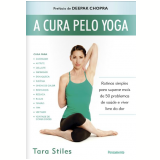 A Cura Pela Yoga - Tara Stiles