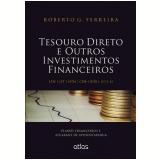 Tesouro Direto E Outros Investimentos Financeiros - Roberto G. Ferreira
