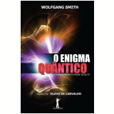 O Enigma Quantico - Wolfgang Smith