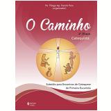 4ª Etapa Catequista - Subsídio Para Encontros De Catequese De Primeira Eucaristia