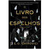 O Livro dos Espelhos - E. O. Chirovici