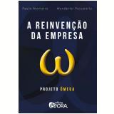 A Reinvenção da Empresa - Paulo Monteiro, WANDERLEI PASSARELLA