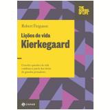 Lições de Vida - Kierkegaard - Robert Ferguson