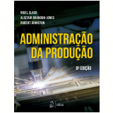Administração da Produção - Robert Johnston, Nigel Slack, Alistair Brandon-jones