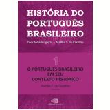 O Português Em Seu Contexto Histórico (Vol. 1) - Ataliba T. de Castilho