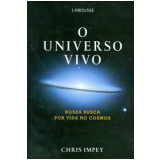 O Universo Vivo - Chris Impey
