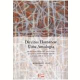 Direitos Humanos: Uma Antologia  - Micheline R. Ishay