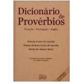 Dicionários de Provérbios: Francês, Português, Inglês - Estela dos Santos Abreu, Helena da Rosa Cortes de Lacerda, Roberto Cortes de Lacerda