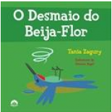 O Desmaio do Beija-Flor - Tania Zagury