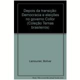 Depois da Transição - Bolívar Lamounier