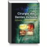 Cirurgia dos Dentes Inclusos Extração e Aproveitamento - P. J. Medeiros