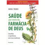 Saúde por Meio da Farmácia de Deus - Maria Treben