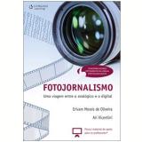 Fotojornalismo - Ari Vicentini, Erivam Morais de Oliveira