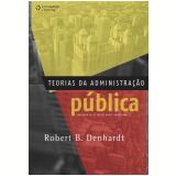 Teorias da Administração Pública  - Robert B. Denhardt