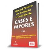 Manual Prático de Avliação e Controle de Gases e Vapores - TuffiMessias Saliba, Márcia Angelim Chaves