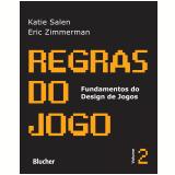 Regras do Jogo (Vol.2) - Katie Salen, Eric Zimmerman