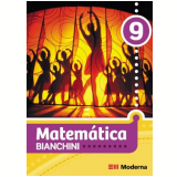 Matematica Bianchini - Ensino Fundamental Ii - 9º Ano - Edwaldo Bianchini