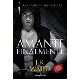 Amante Finalmente - J. R. Ward
