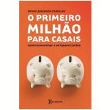 O Primeiro Milhão Para Casais - Pedro Queiroga Carrilho