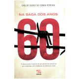 Na Saga dos Anos 60 - Carlos Olavo da Cunha Pereira