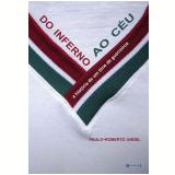 Do inferno ao céu (Ebook) - Paulo-Roberto Andel