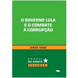 Governo Lula e o Combate à Corrupção, O (Ebook) - Jorge Hage