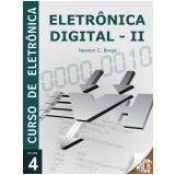 Eletrônica Digital - volume 2 (Ebook) - Newton C. Braga