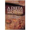 A dieta dos nossos ancestrais (Ebook)