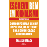 Escreva Bem em Jornalismo (Ebook) - Thales Guaracy