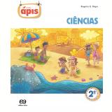 Projeto Ápis - Ciências - 2º Ano - Ensino Fundamental I - Rogério Nigro, Maria Cristina Campos