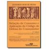 Rela��o De Consumo E Aplica��o Do C�digo De Defesa Do Consumidor