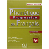 Phonetique Progressive Du Français Debutant - Livre + CD Audio - 2E Edition - Annie-claude Motron