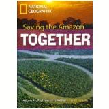 Footprint Reading Library - Level 7  2600 C1 - Saving The Amazon Together - British English - Rob Waring