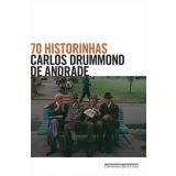 70 Historinhas - Carlos Drummond de Andrade