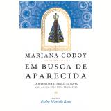 Em Busca de Aparecida - Mariana Godoy