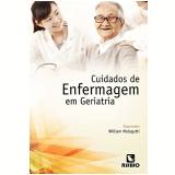 Cuidados de Enfermagem Em Geriatria - William Malagutti