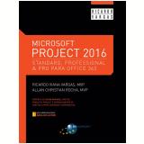 Microsoft Project 2016  - Ricardo Viana Vargas, Allan Christian Rocha