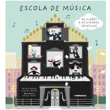 Escola de Música - 40 Lições e Atividades Criativas