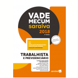 Vade Mecum Saraiva 2018 – Trabalhista e Previdenciário - Editora Saraiva