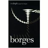 O Aleph - Jorge Luis Borges
