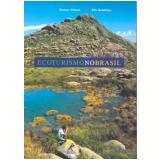 Ecoturismo no Brasil - João Meirelles Filho, Marcelo T. C. de Oliveira, Sérgio Salazar Salvati ...