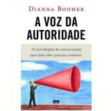 A Voz da Autoridade - Dianna Booher