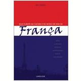 Seja Fluente na Cultura e no Modo de Vida da França - Neil Thomas