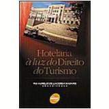 Hotelaria à Luz do Direito do Turismo - Rui Aurelio de Lacerda Badaro